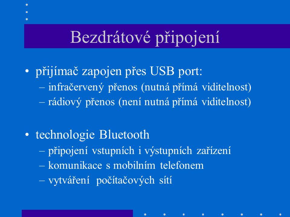 Bezdrátové připojení •přijímač zapojen přes USB port: –infračervený přenos (nutná přímá viditelnost) –rádiový přenos (není nutná přímá viditelnost) •t