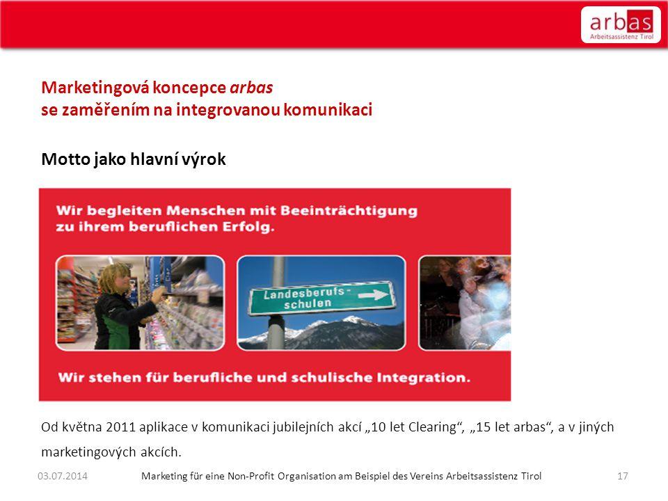 """Marketingová koncepce arbas se zaměřením na integrovanou komunikaci Motto jako hlavní výrok Od května 2011 aplikace v komunikaci jubilejních akcí """"10"""