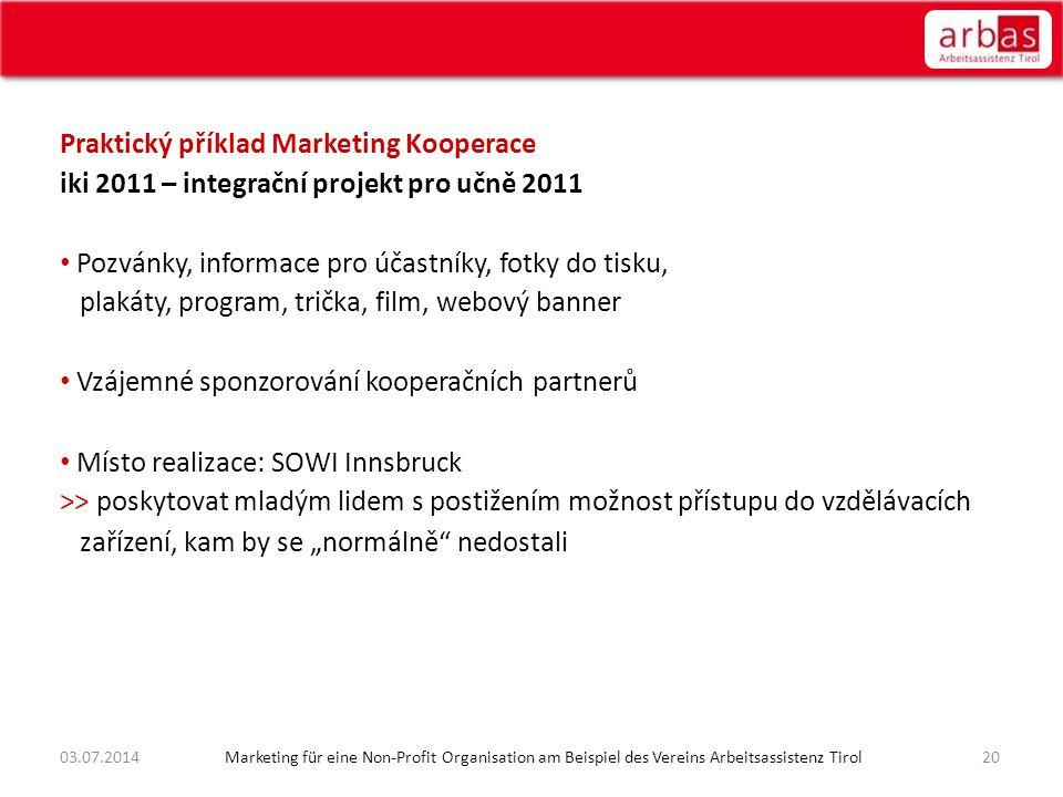 Praktický příklad Marketing Kooperace iki 2011 – integrační projekt pro učně 2011 • Pozvánky, informace pro účastníky, fotky do tisku, plakáty, progra