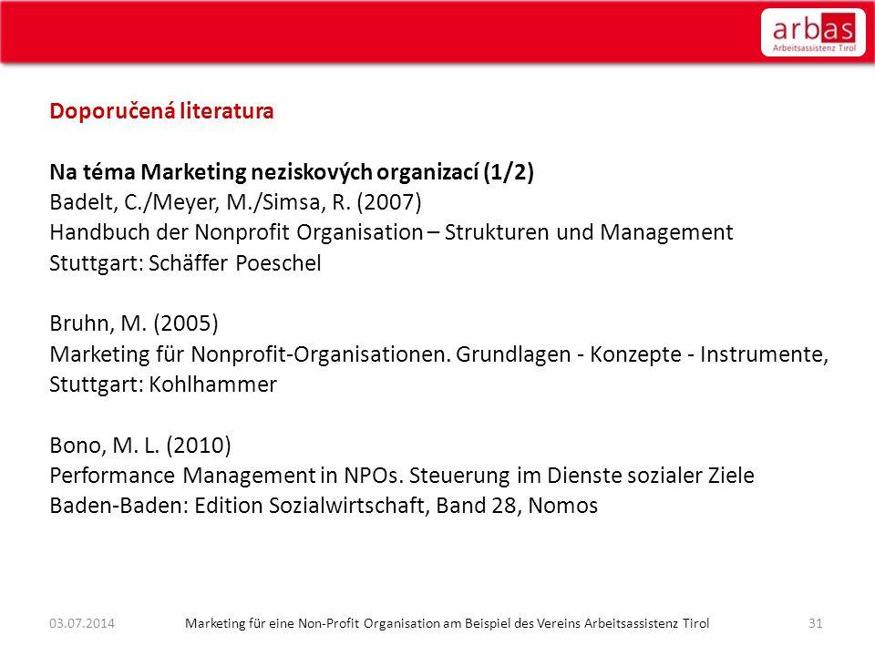 Doporučená literatura Na téma Marketing neziskových organizací (1/2) Badelt, C./Meyer, M./Simsa, R. (2007) Handbuch der Nonprofit Organisation – Struk