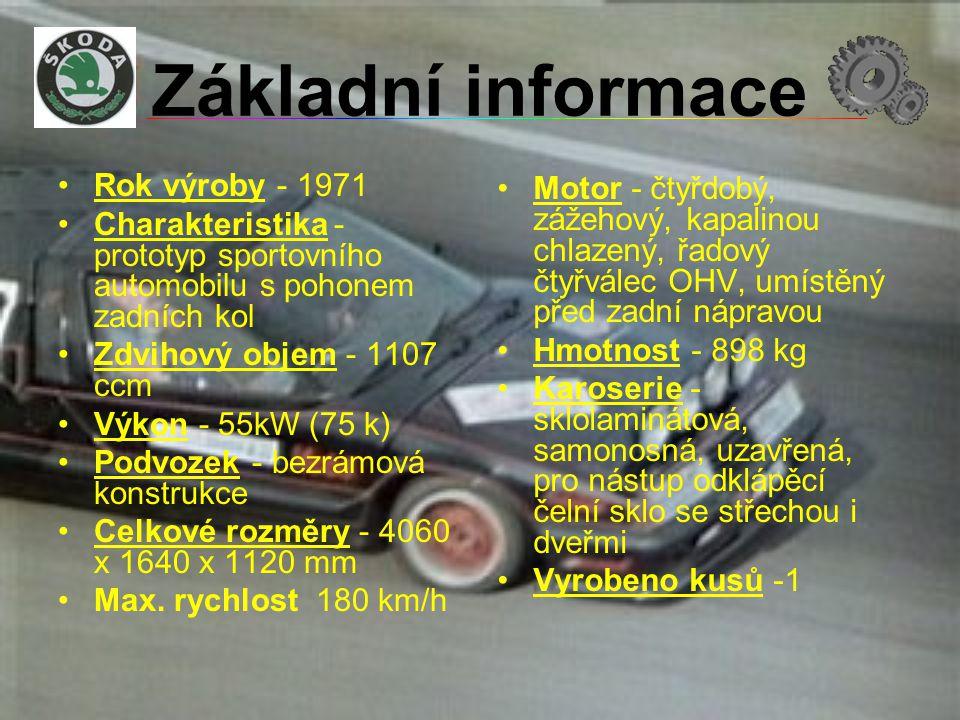 Základní informace •R•Rok výroby - 1971 •C•Charakteristika - prototyp sportovního automobilu s pohonem zadních kol •Z•Zdvihový objem - 1107 ccm •V•Výk