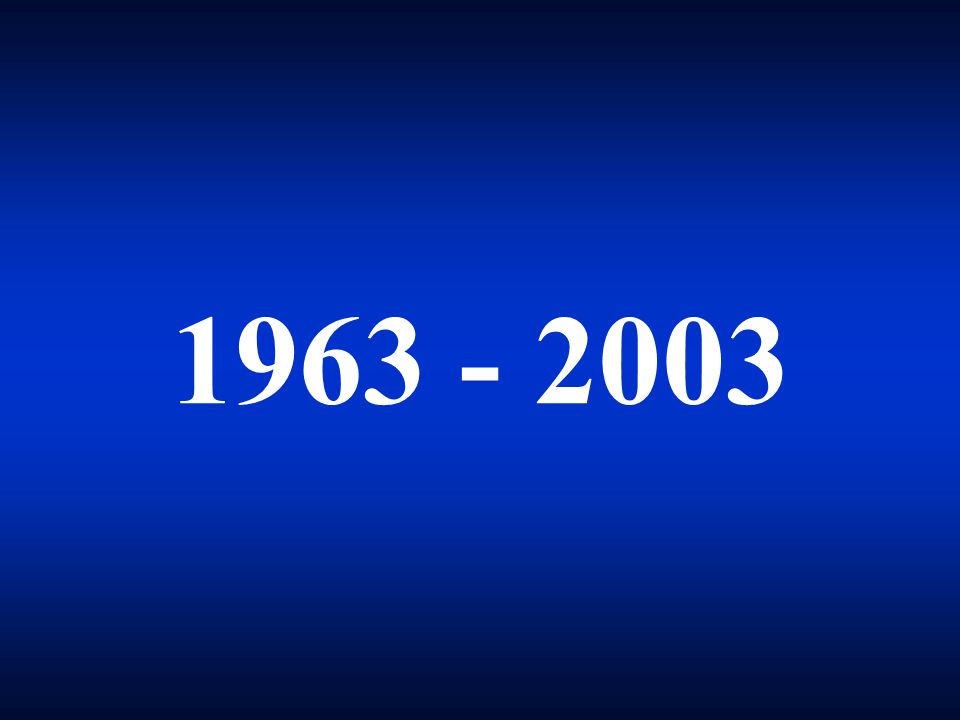 1963 - 2003