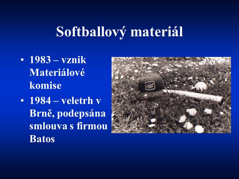 Softballový materiál •1983 – vznik Materiálové komise •1984 – veletrh v Brně, podepsána smlouva s firmou Batos