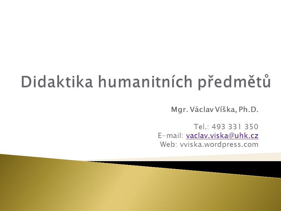 Mgr. Václav Víška, Ph.D. Tel.: 493 331 350 E-mail: vaclav.viska@uhk.czvaclav.viska@uhk.cz Web: vviska.wordpress.com