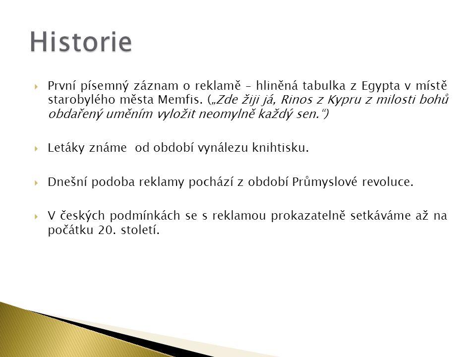 """ První písemný záznam o reklamě – hliněná tabulka z Egypta v místě starobylého města Memfis. (""""Zde žiji já, Rinos z Kypru z milosti bohů obdařený umě"""