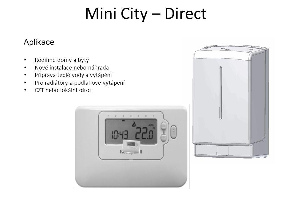 Mini City – Direct Aplikace • Rodinné domy a byty • Nové instalace nebo náhrada • Příprava teplé vody a vytápění • Pro radiátory a podlahové vytápění