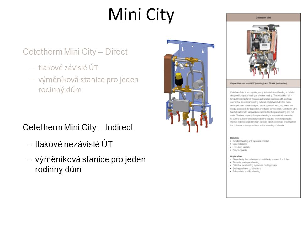Mini City – tlakové závislé ÚT – výměníková stanice pro jeden rodinný dům Cetetherm Mini City – Direct Cetetherm Mini City – Indirect –tlakové nezávis