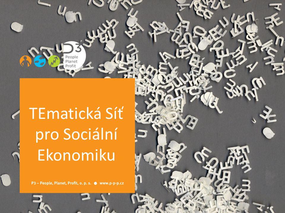 • vznik v 2009 v projektu Tematická síť pro rozvoj sociální ekonomiky spolufinancovaného z ESF a St.