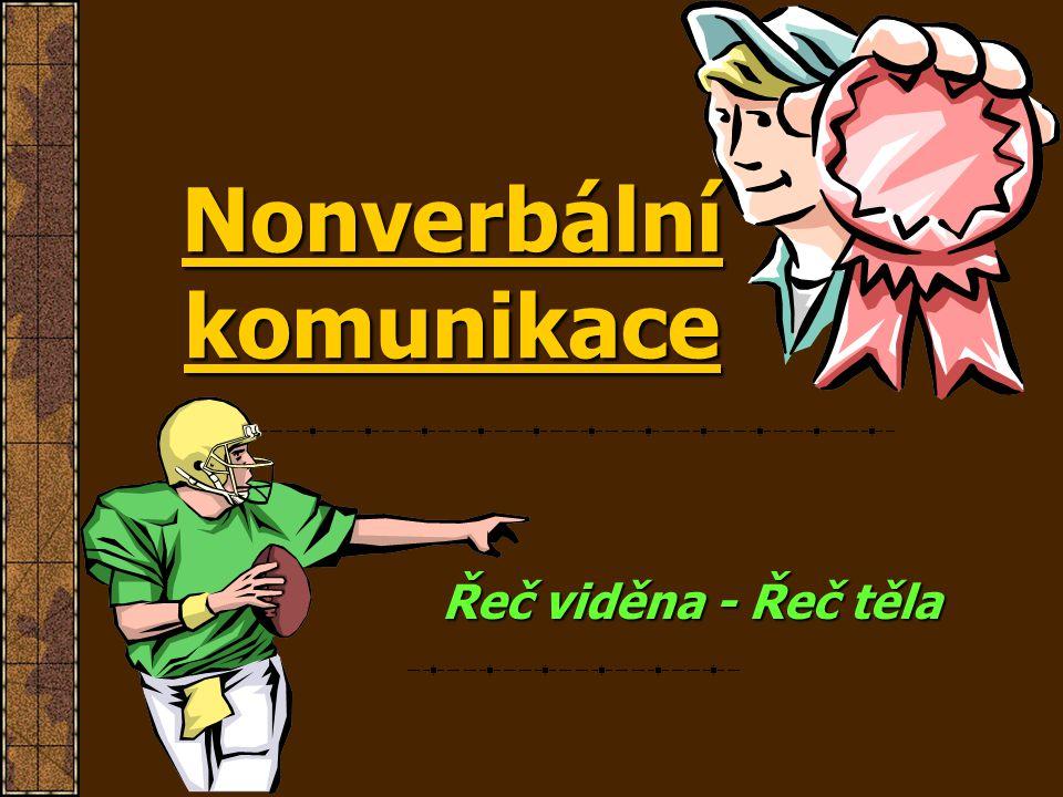 Nonverbální komunikace Řeč viděna - Řeč těla
