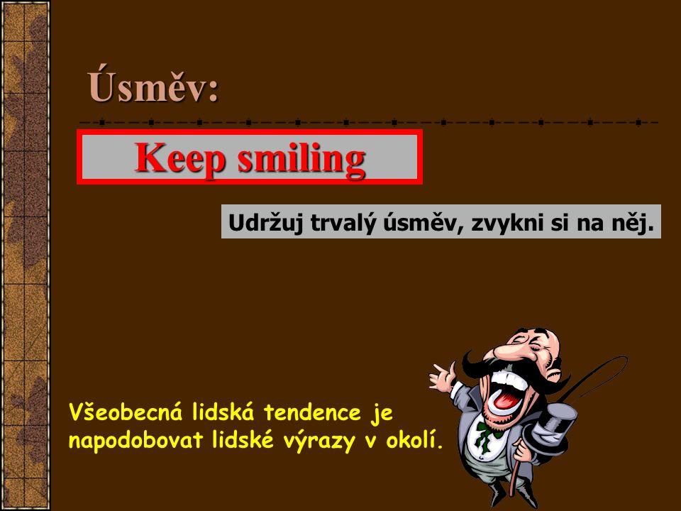 Nonverbální komunikace : sledovaná oblast č.3. = úsměv! Zvláštní charakteristický rys člověka. Mimořádně pozitivní prvek mimoslovní komunikace Na jeho