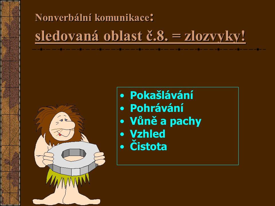 Nonverbální komunikace: sledovaná oblast č.7.= doteky.