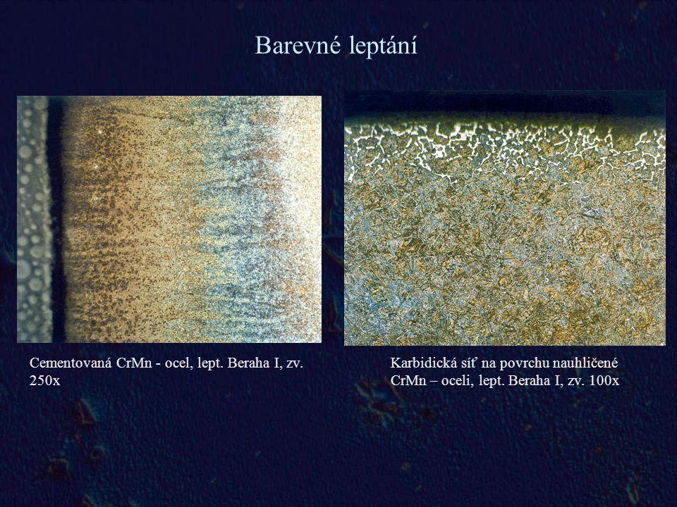 Barevné leptání Cementovaná CrMn - ocel, lept.Beraha I, zv.