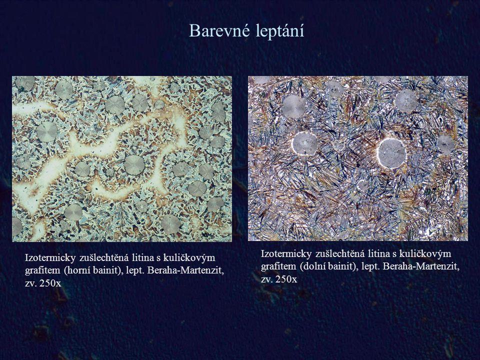 Barevné leptání Izotermicky zušlechtěná litina s kuličkovým grafitem (horní bainit), lept.