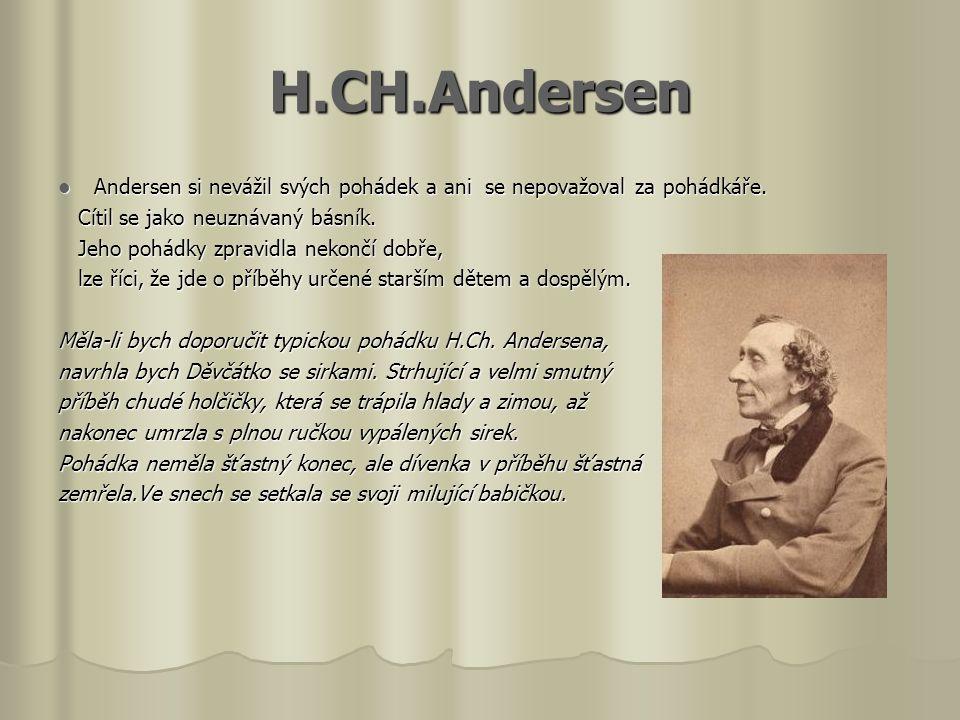 H.CH.Andersen  Andersen si nevážil svých pohádek a ani se nepovažoval za pohádkáře.
