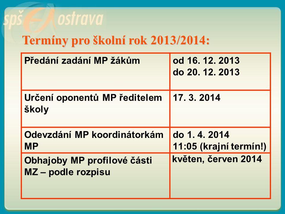 Termíny pro školní rok 2013/2014: Předání zadání MP žákůmod 16.