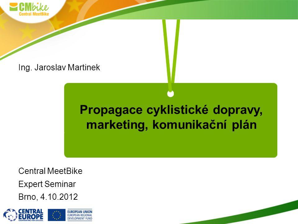 Propagace cyklistické dopravy, marketing, komunikační plán Ing.