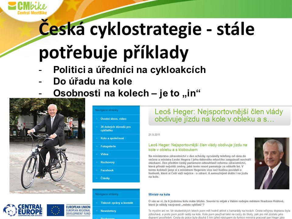 """Česká cyklostrategie - stále potřebuje příklady -Politici a úředníci na cykloakcích -Do úřadu na kole -Osobnosti na kolech – je to """"in"""