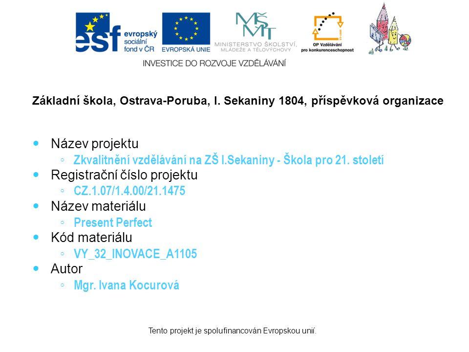 Tento projekt je spolufinancován Evropskou unií. Základní škola, Ostrava-Poruba, I.