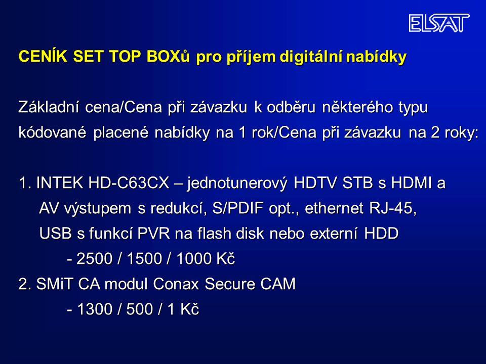 CENÍK SET TOP BOXů pro příjem digitální nabídky Základní cena/Cena při závazku k odběru některého typu kódované placené nabídky na 1 rok/Cena při záva
