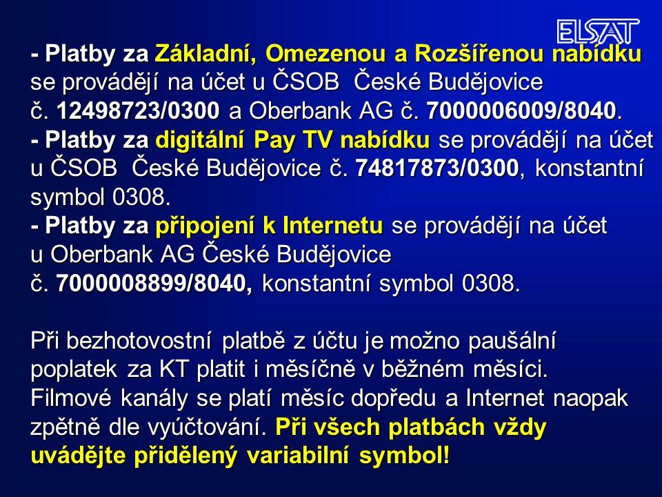 - Platby za Základní, Omezenou a Rozšířenou nabídku se provádějí na účet u ČSOB České Budějovice č. 12498723/0300 a Oberbank AG č. 7000006009/8040. -