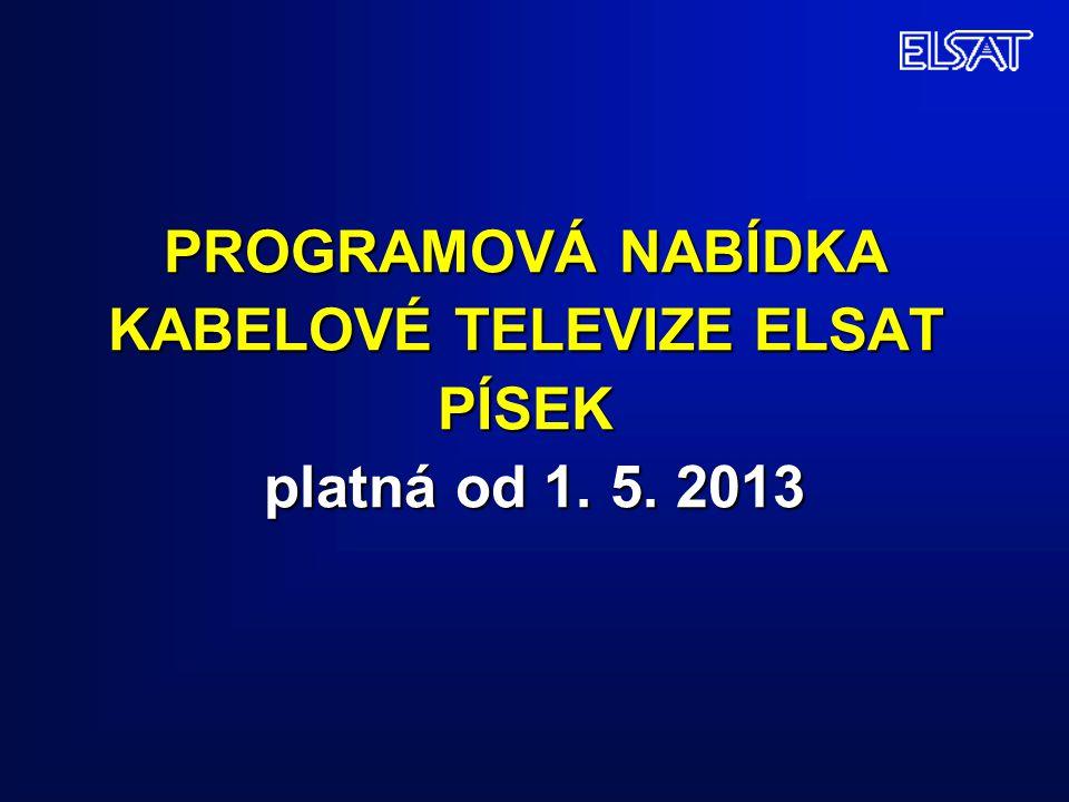 PROGRAMOVÁ NABÍDKA KABELOVÉ TELEVIZE ELSAT PÍSEK platná od 1. 5. 2013