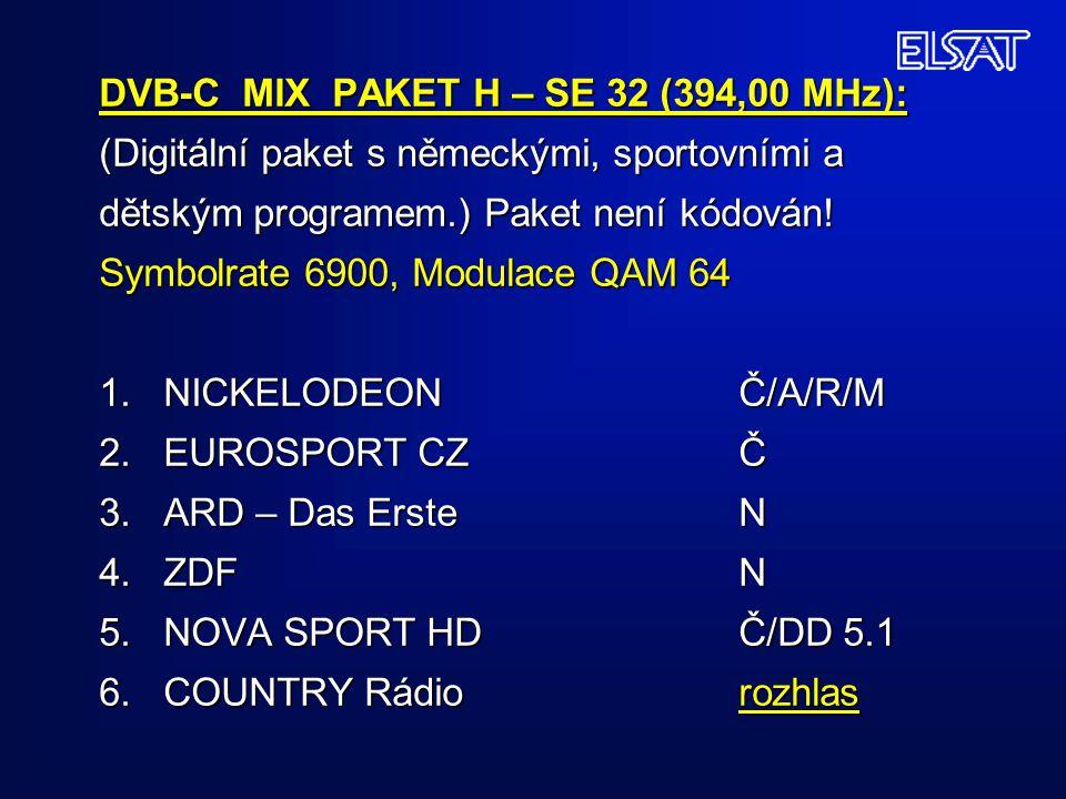 DVB-C MIX PAKET H – SE 32 (394,00 MHz): (Digitální paket s německými, sportovními a dětským programem.) Paket není kódován! Symbolrate 6900, Modulace