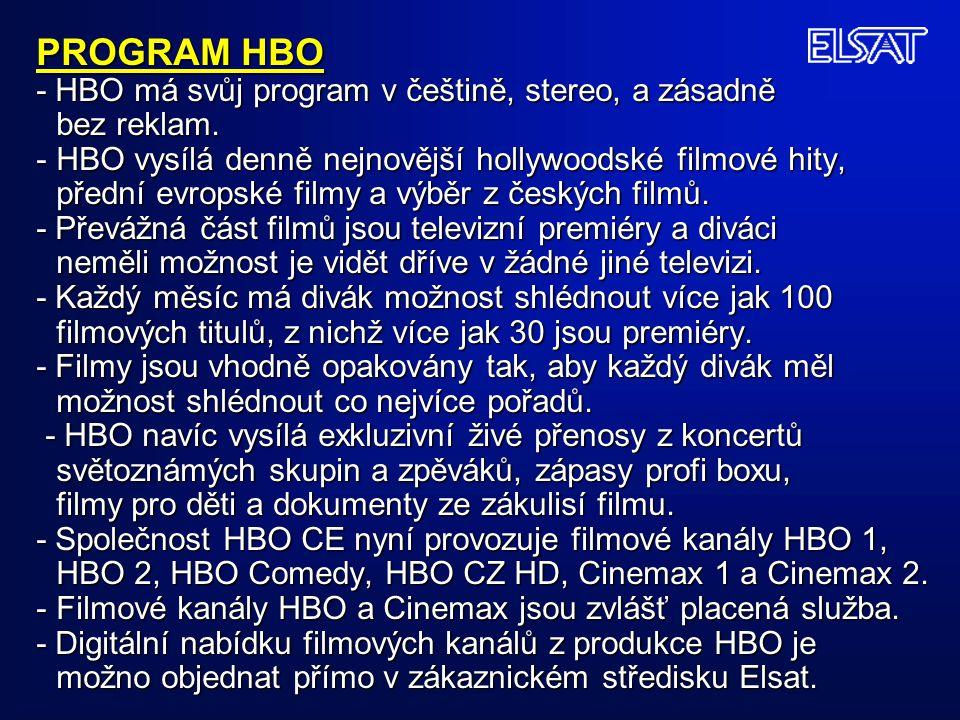 PROGRAM HBO - HBO má svůj program v češtině, stereo, a zásadně bez reklam. -HBO vysílá denně nejnovější hollywoodské filmové hity, přední evropské fil