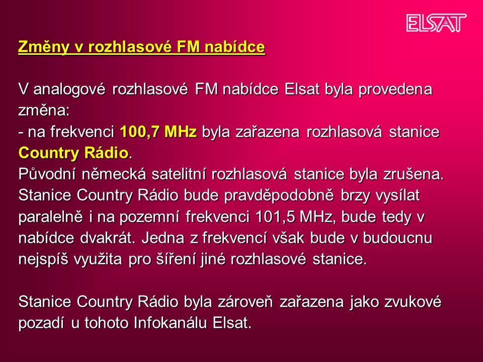 Změny v rozhlasové FM nabídce V analogové rozhlasové FM nabídce Elsat byla provedena změna: - na frekvenci 100,7 MHz byla zařazena rozhlasová stanice