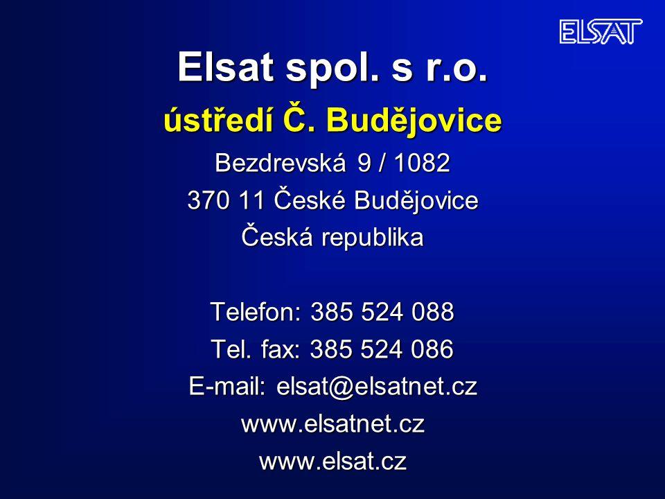 Elsat spol. s r.o. ústředí Č. Budějovice Bezdrevská 9 / 1082 370 11 České Budějovice Česká republika Telefon: 385 524 088 Tel. fax: 385 524 086 E-mail