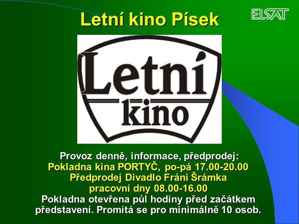 Letní kino Písek Provoz denně, informace, předprodej: Pokladna kina PORTYČ, po-pá 17.00-20.00 Předprodej Divadlo Fráni Šrámka pracovní dny 08.00-16.00