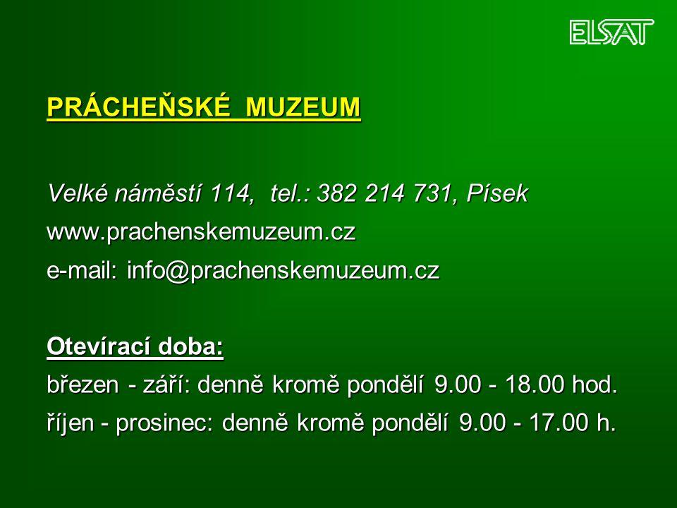 PRÁCHEŇSKÉ MUZEUM Velké náměstí 114, tel.: 382 214 731, Písek www.prachenskemuzeum.cz e-mail: info@prachenskemuzeum.cz Otevírací doba: březen - září: