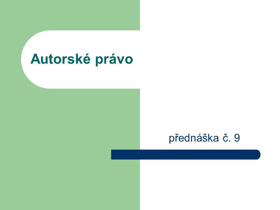 Autorské právo přednáška č. 9