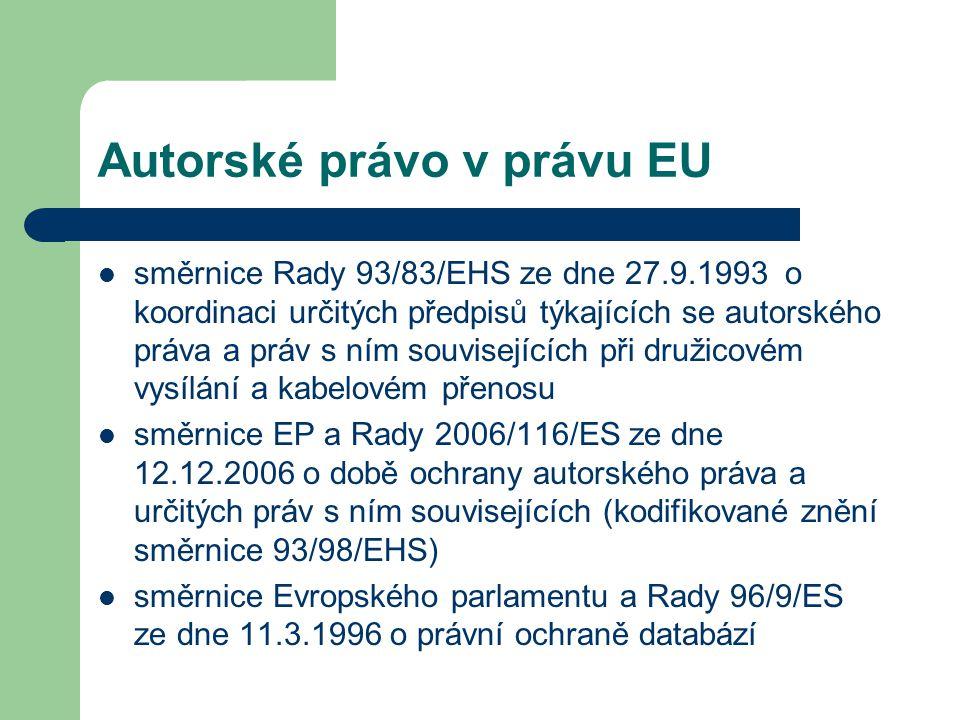 Autorské právo v právu EU  směrnice Rady 93/83/EHS ze dne 27.9.1993 o koordinaci určitých předpisů týkajících se autorského práva a práv s ním souvis
