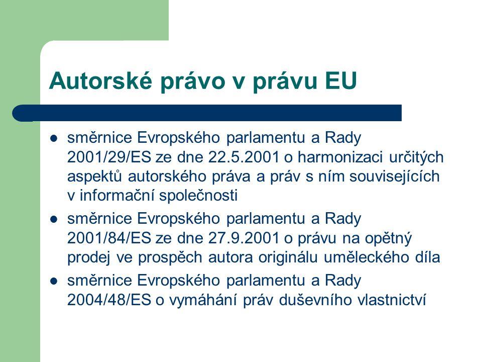 Autorské právo v právu EU  směrnice Evropského parlamentu a Rady 2001/29/ES ze dne 22.5.2001 o harmonizaci určitých aspektů autorského práva a práv s