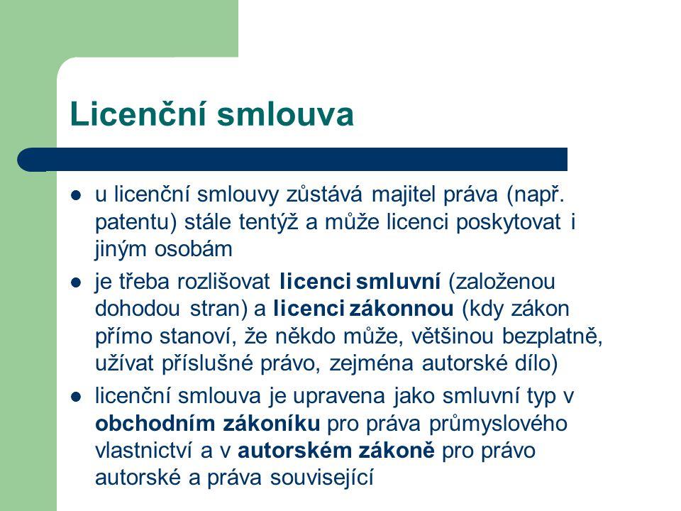 Licenční smlouva  u licenční smlouvy zůstává majitel práva (např. patentu) stále tentýž a může licenci poskytovat i jiným osobám  je třeba rozlišova