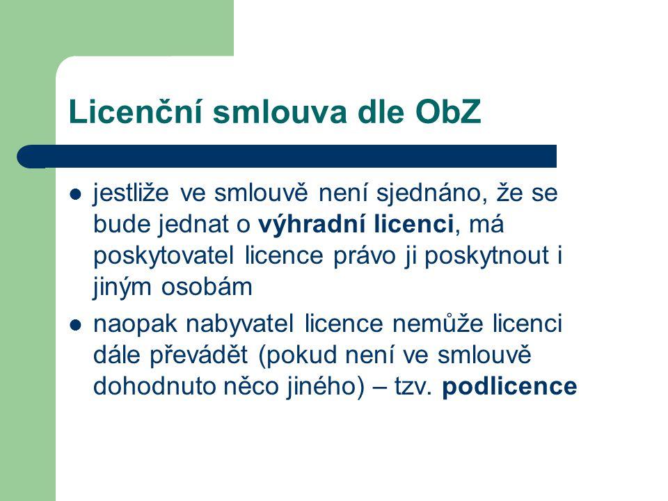 Licenční smlouva dle ObZ  jestliže ve smlouvě není sjednáno, že se bude jednat o výhradní licenci, má poskytovatel licence právo ji poskytnout i jiný