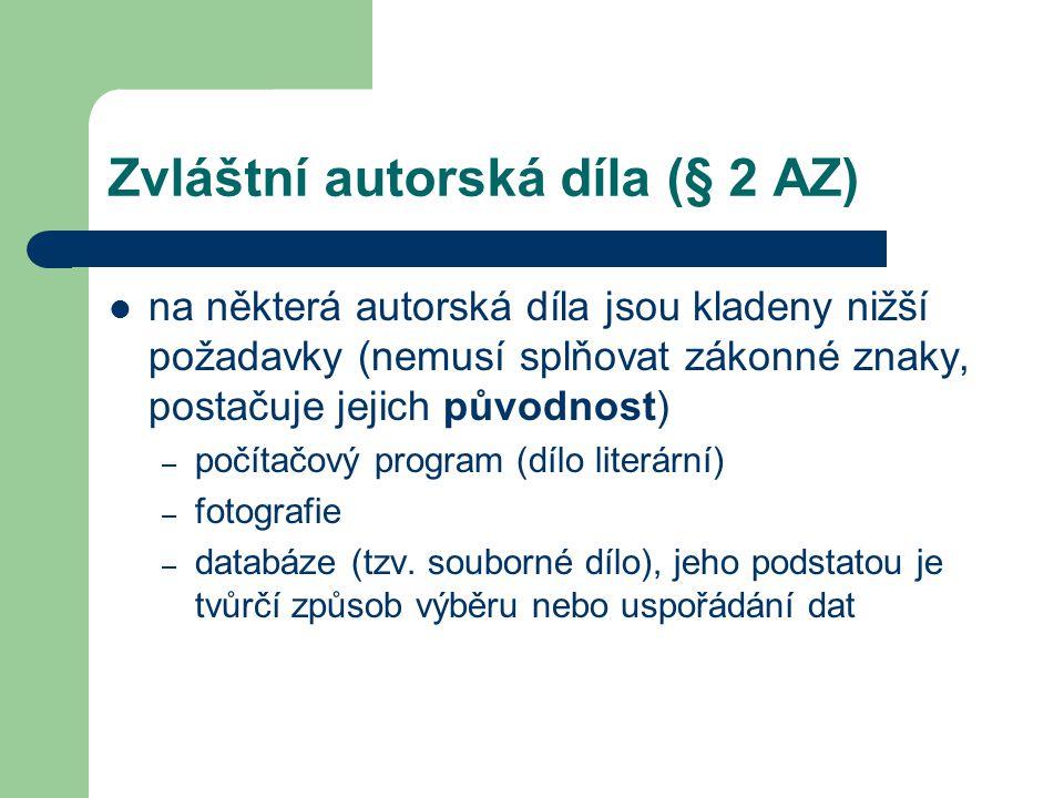Zvláštní autorská díla (§ 2 AZ)  na některá autorská díla jsou kladeny nižší požadavky (nemusí splňovat zákonné znaky, postačuje jejich původnost) –