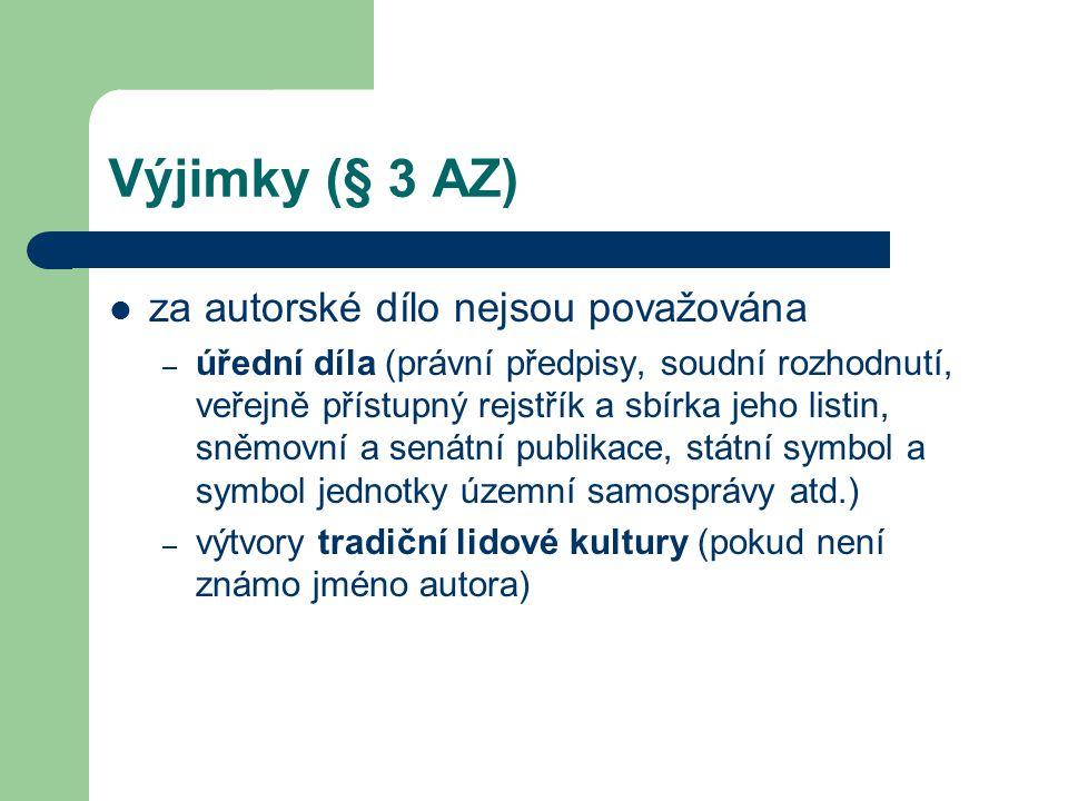 Výjimky (§ 3 AZ)  za autorské dílo nejsou považována – úřední díla (právní předpisy, soudní rozhodnutí, veřejně přístupný rejstřík a sbírka jeho list