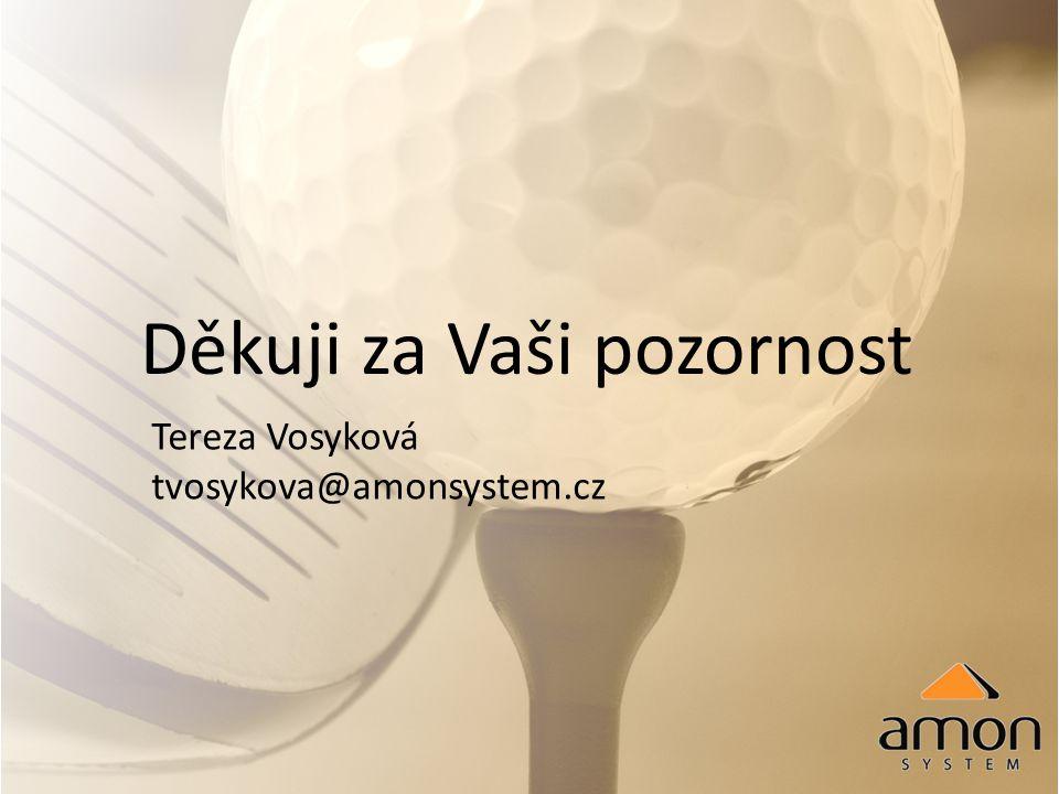 Děkuji za Vaši pozornost Tereza Vosyková tvosykova@amonsystem.cz