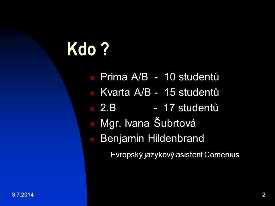 Kdo .  Prima A/B - 10 studentů  Kvarta A/B - 15 studentů  2.B - 17 studentů  Mgr.