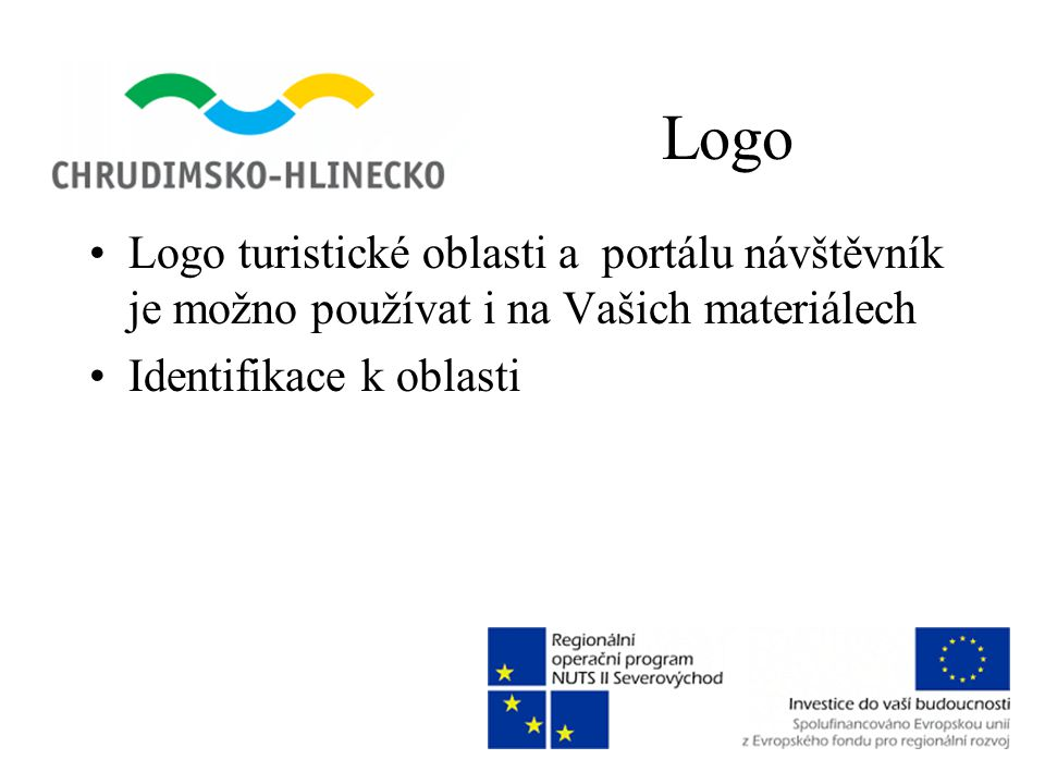 Logo •Logo turistické oblasti a portálu návštěvník je možno používat i na Vašich materiálech •Identifikace k oblasti