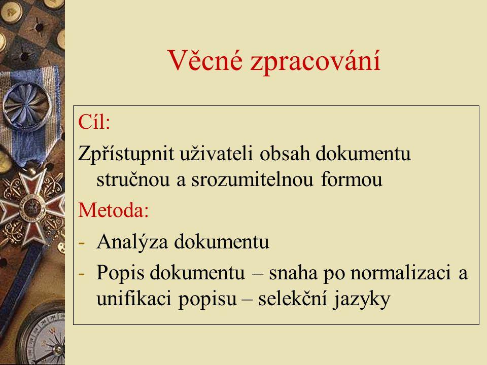 Věcný popis kartografických dokumentů Turistické mapy: Cykloturistická mapa Čech Konspekt 913(4) Geografie Evropy, reálie....