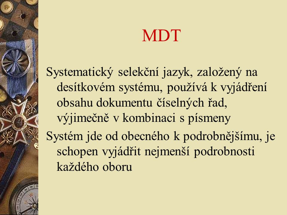Slovní selekční jazyky  Prostředky unifikace věcného zpracování v ČR: -soubory autorit NK -přebírání záznamů, kooperace