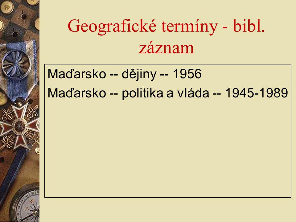Geografické termíny - bibl. záznam Maďarsko -- dějiny -- 1956 Maďarsko -- politika a vláda -- 1945-1989