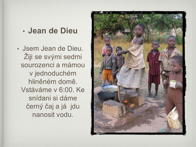 • Jean de Dieu • Škola nám končí ve 12:00 maximálně ve 13:00 a rychle pospíchám domů a mám chvíli volno na hraní.
