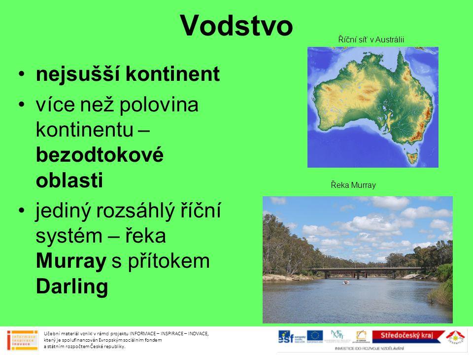 Vodstvo •nejsušší kontinent •více než polovina kontinentu – bezodtokové oblasti •jediný rozsáhlý říční systém – řeka Murray s přítokem Darling Učební