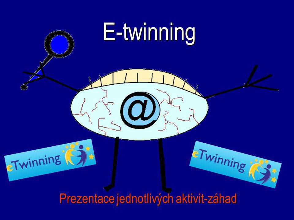 E-twinning Prezentace jednotlivých aktivit-záhad