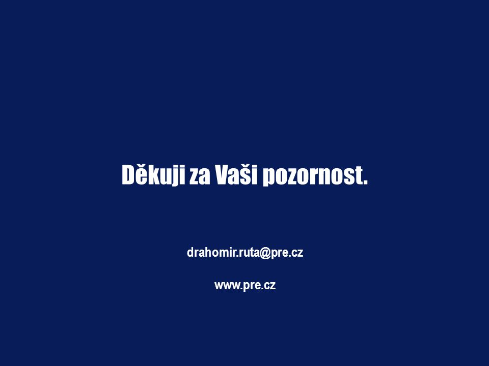 Děkuji za Vaši pozornost. drahomir.ruta@pre.cz www.pre.cz