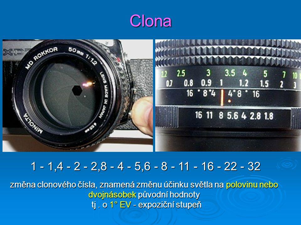Vliv clony a závěrky na expozici  Expozice závisí na množství světla a na době působení světla na film/snímač  Množství světla reguluje clona  Dobu