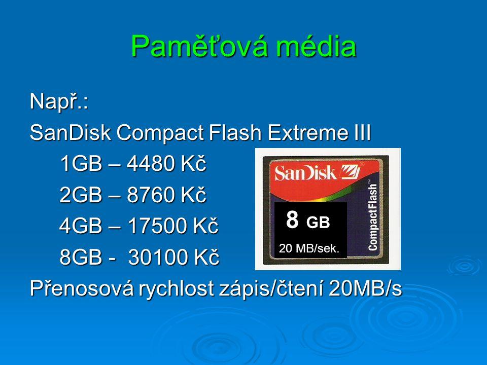 Paměťová média –rychlost přenosu dat Rychlost přenosu dat - B/s obchodní označení: High Speed, Ultra Speed, Super Speed obchodní označení: High Speed,